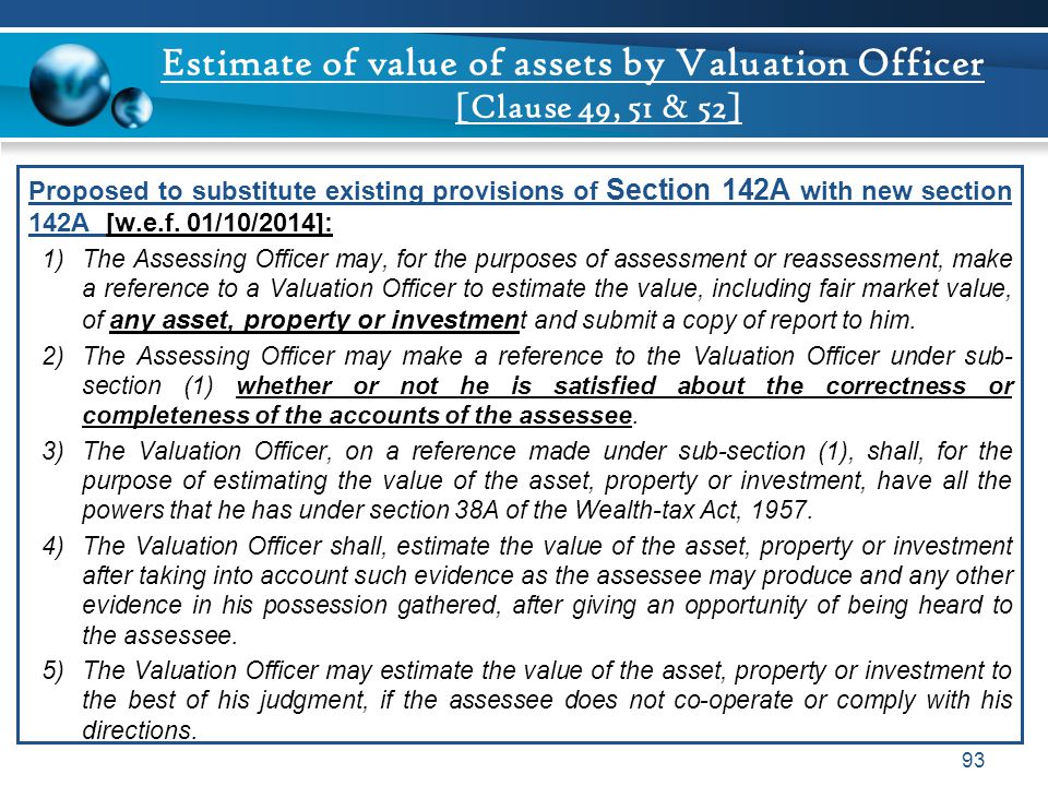 Estimate of value of assets by Valuation Officer [Clause 49, 51 & 52]